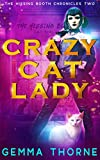 Crazy Cat Lady (The Hissing Booth Chronicles Book 2)