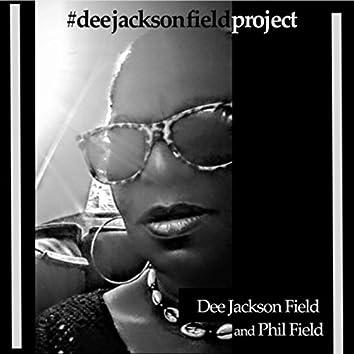 #Deejacksonfieldproject