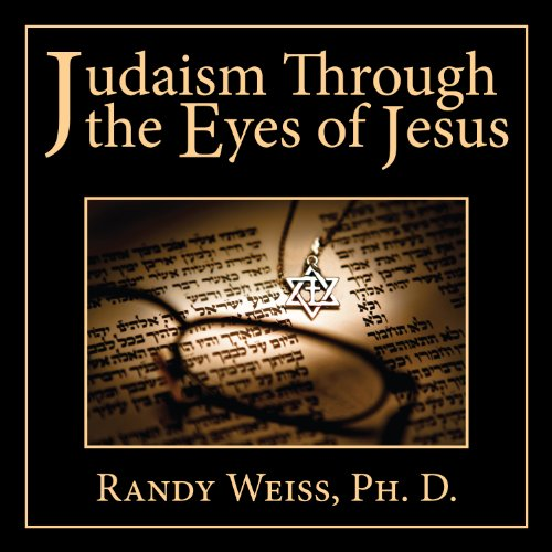 Judaism Through the Eyes of Jesus audiobook cover art
