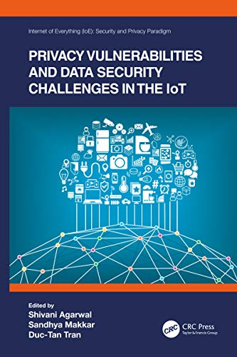 Privacy Vulnerabilities and Data Security Challenges in the IoT Front Cover