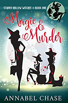 Magic & Murder (Starry Hollow Witches Book 1) by [Annabel Chase]
