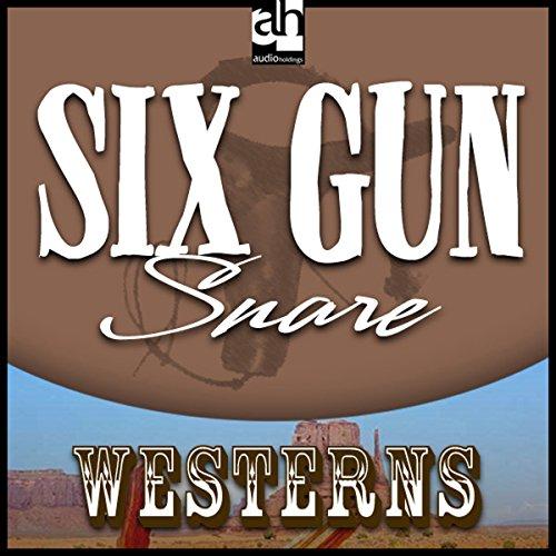Six Gun Snare audiobook cover art