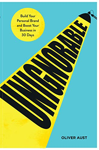Unignorable: Build your personal brand and boost your business in 30 days (English Edition)