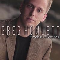 Timeless Reflections by Greg Howlett (2003-05-03)