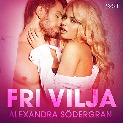 Fri vilja - erotisk novell audiobook cover art