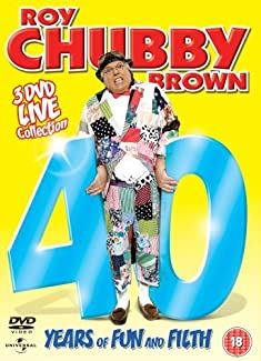 Roy Chubby Brown - 40 Years Of Fun And Filth
