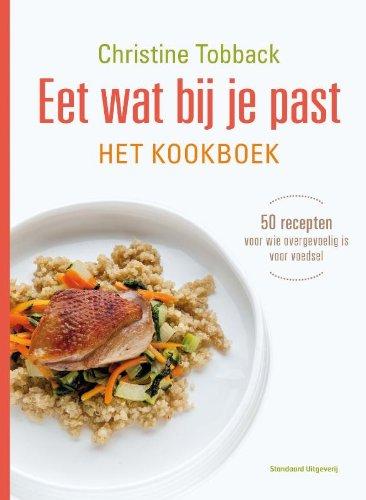 Eet wat bij je past: het kookboek, 50 recepten voor wie overgevoelig is voor voedsel