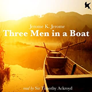 Three Men in a Boat                   By:                                                                                                                                 Jerome K Jerome                               Narrated by:                                                                                                                                 Sir Timothy Ackroyd                      Length: 5 hrs and 58 mins     8 ratings     Overall 3.5