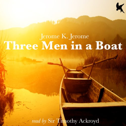 Three Men in a Boat                   By:                                                                                                                                 Jerome K Jerome                               Narrated by:                                                                                                                                 Sir Timothy Ackroyd                      Length: 5 hrs and 58 mins     18 ratings     Overall 4.0