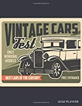Vintage Cars Fest: Daily and Weekly Dated 2021 Academic Year Planner and Journal for Car Lovers (Men and Women)