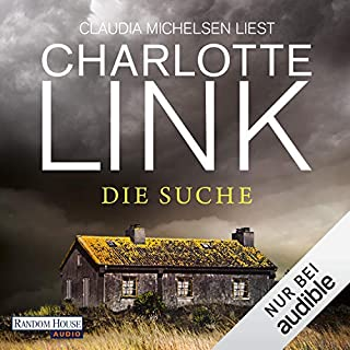 Die Suche                   By:                                                                                                                                 Charlotte Link                               Narrated by:                                                                                                                                 Claudia Michelsen                      Length: 18 hrs and 41 mins     6 ratings     Overall 4.3