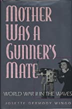 Mother was a Gunner's Mate: World War II in the Waves