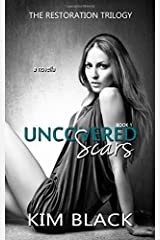 Uncovered Scars (The Restoration Trilogy) Paperback