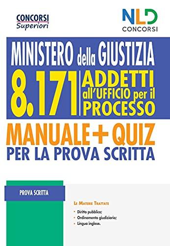 Concorso Ministero della Giustizia. Manuale completo per 8171 addetti all'Ufficio per il processo. Nuova ediz.