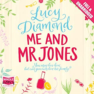 Me and Mr Jones                   By:                                                                                                                                 Lucy Diamond                               Narrated by:                                                                                                                                 Jilly Bond                      Length: 11 hrs and 34 mins     153 ratings     Overall 4.4