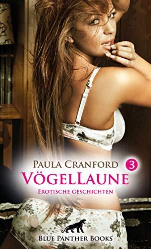 VögelLaune 3 | 16 Erotische Geschichten: fantasievolle & wollüstige Geschichten