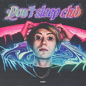 Don't Sleep Club
