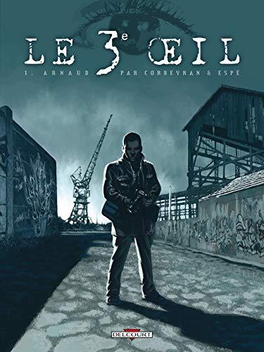 Le 3e Oeil T01: Arnaud