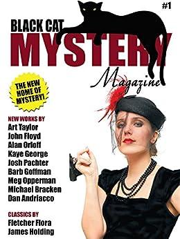 Black Cat Mystery Magazine #1 by [Alan Orloff, Art Taylor, Barb Goffman, Michael Bracken, Kaye George, Josh Pachter, Dan Andriacco, John M. Floyd, Jack Halliday]