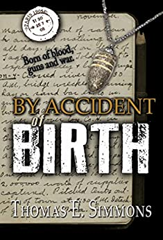 [Thomas E. Simmons]のBy Accident of Birth (English Edition)