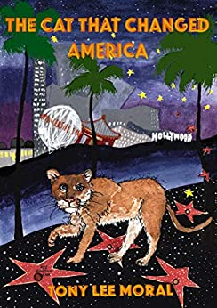The Cat That Changed America: The story of P22 mountain lion by [Tony Lee Moral, Louise Goves]