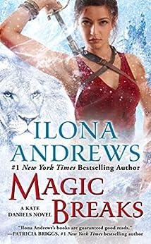 Magic Breaks (Kate Daniels Book 7) by [Ilona Andrews]