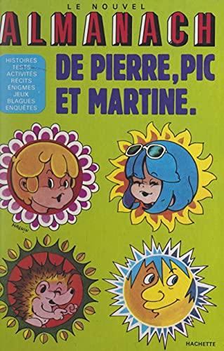 Le nouvel almanach de Pierre, Pic et Martine