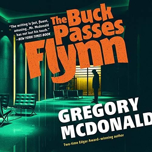 The Buck Passes Flynn                   De :                                                                                                                                 Gregory Mcdonald                               Lu par :                                                                                                                                 Donald Corren                      Durée : 7 h et 30 min     Pas de notations     Global 0,0