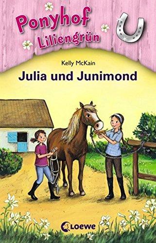 Ponyhof Liliengrün - Julia und Junimond: Band 8