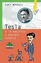 Tesla e la macchina a energia cosmica (Italian Edition)