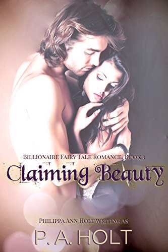 Claiming Beauty (Billionaire Fairy Tale Romance Book 3) (English Edition)