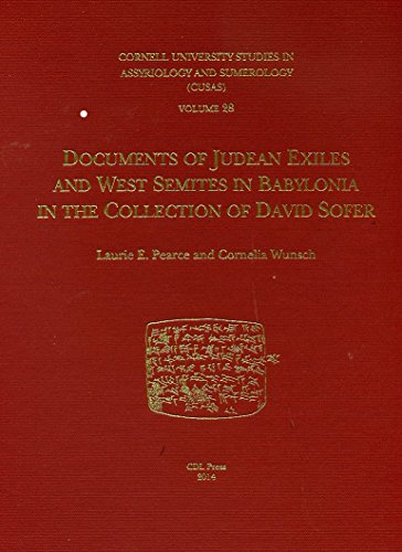 CUSAS 28: Documents of Judean Exiles and West Semites in Babylonia in the Collection of David Sofer (CUSAS: Cornell University Studies in Assyriology and Sumerology)