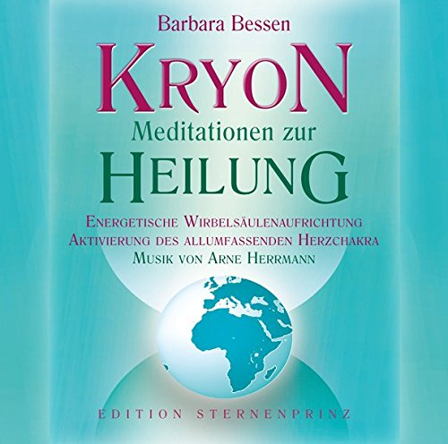 KRYON - Meditationen zur Heilung: Energetische Wirbelsäulenaufrichtung/Aktivierung des allumfassenden Herzchakras