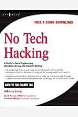 No Tech Hacking: A Guide to Social Engineering, Dumpster Diving, and Shoulder Surfing Kindle Edition
