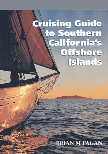 Cruising Guide to Southern California's Offshore Islands: With Sailing Directions for the Santa Barbara Channel's Mainland Coast