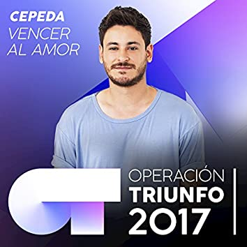 Vencer Al Amor (Operación Triunfo 2017)