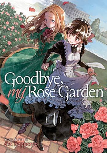 Goodbye, My Rose Garden Vol. 1