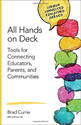 All Hands on Deck: Tools for Connecting Educators, Parents, and Communities (Corwin Connected Educators Series)
