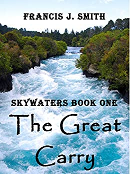 The Great Carry: Skywaters Book One by [Francis J. Smith]