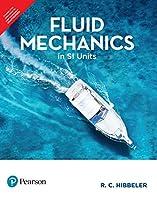 Fluid Mechanics In Si Units [Paperback] [Jan 01, 2017] R. C. Hibbeler