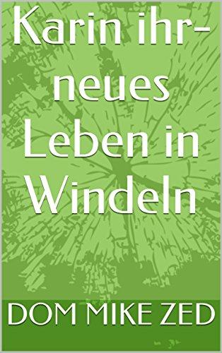 Karin- ihr neues Leben in Windeln