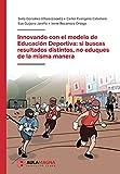 Innovando con el modelo de Educación Deportiva: si buscas resultados distintos, no eduques de la misma manera