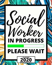 Social Worker In Progress Please Wait: 2020 Planner For Social Workers, 1-Year Daily, Weekly And Monthly Organizer With Calendar, Appreciation Gift For Social Worker (8