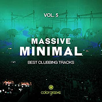 Massive Minimal, Vol. 5 (Best Clubbing Tracks)