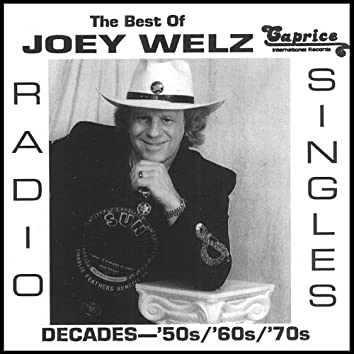The Best of Joey Welz/The 50s, 60s and 70s