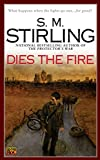 Dies The Fire - S. M. Stirling
