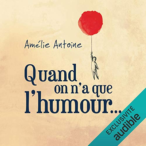 Quand on n'a que l'humour audiobook cover art