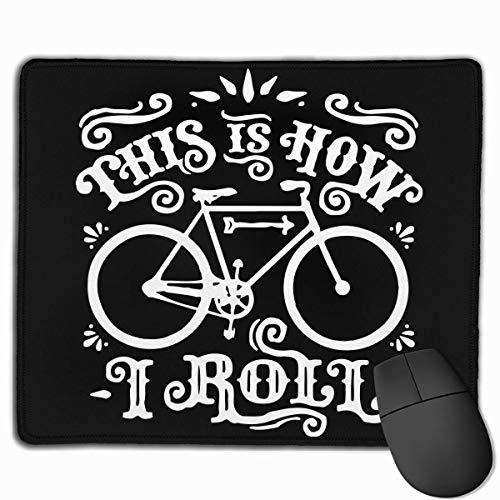 Mau Mat,Dies Ist, Wie Ich Fahrrad Computer Pad Rollen, Attraktive Dekorative Gaming Mousepad Für Home Office Dekoration,25x30CM