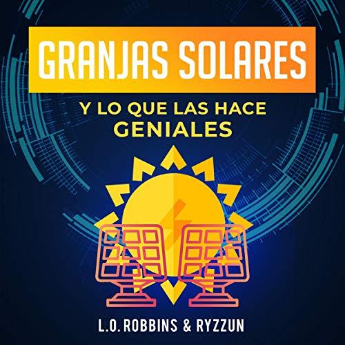 Granjas Solares y Lo Que Las Hace Geniales [Solar Farms and What Makes Them Great] Titelbild