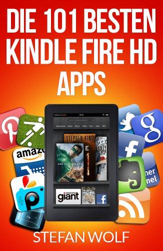 Die 101 besten Kindle Fire HD Apps (German Edition)